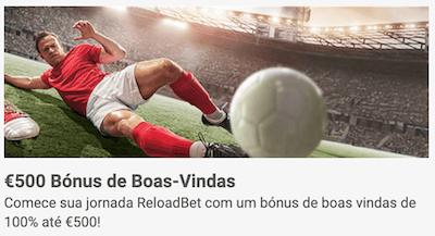 Reloadbet bonus boas vindas bola 500€